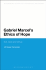 Gabriel Marcel's Ethics of Hope : Evil, God and Virtue - eBook