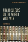 Jihadi Culture on the World Wide Web - eBook