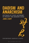 Daoism and Anarchism : Critiques of State Autonomy in Ancient and Modern China - eBook