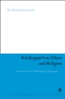 Kierkegaard on Ethics and Religion : From Either/Or to Philosophical Fragments - eBook