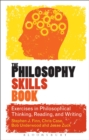 The Philosophy Skills Book : Exercises in Philosophical Thinking, Reading, and Writing - eBook