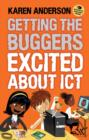 Getting the Buggers Excited About ICT - Book