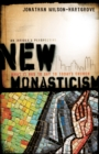 New Monasticism : What It Has to Say to Today's Church - eBook