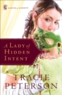A Lady of Hidden Intent (Ladies of Liberty Book #2) - eBook