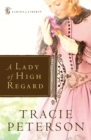A Lady of High Regard (Ladies of Liberty Book #1) - eBook