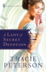 A Lady of Secret Devotion (Ladies of Liberty Book #3) - eBook