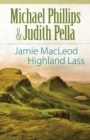 Jamie MacLeod (The Highland Collection Book #1) : Highland Lass - eBook