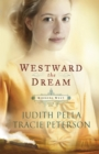 Westward the Dream (Ribbons West Book #1) - eBook