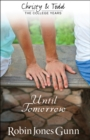 Until Tomorrow (Christy and Todd: College Years Book #1) - eBook