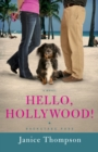 Hello, Hollywood! (Backstage Pass Book #2) : A Novel - eBook