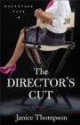 The Director's Cut (Backstage Pass Book #3) : A Novel - eBook