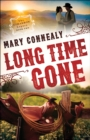 Long Time Gone (The Cimarron Legacy Book #2) - eBook