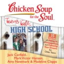 Chicken Soup for the Soul: Teens Talk High School - 35 Stories of Fitting In, Consequences, and Following Your Dreams for Older Teens - eAudiobook