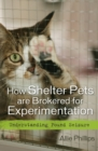 How Shelter Pets are Brokered for Experimentation : Understanding Pound Seizure - eBook