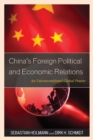 China's Foreign Political and Economic Relations : An Unconventional Global Power - Book