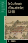 The Great Encounter of China and the West, 1500-1800 - eBook
