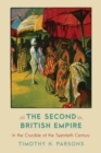 The Second British Empire : In the Crucible of the Twentieth Century - eBook