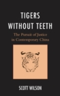 Tigers without Teeth : The Pursuit of Justice in Contemporary China - eBook