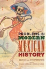Problems in Modern Mexican History : Sources and Interpretations - Book