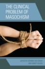 The Clinical Problem of Masochism - Book