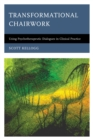 Transformational Chairwork : Using Psychotherapeutic Dialogues in Clinical Practice - Book