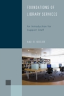 Foundations of Library Services : An Introduction for Support Staff - eBook
