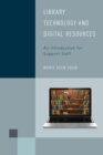 Library Technology and Digital Resources : An Introduction for Support Staff - eBook