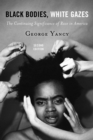 Black Bodies, White Gazes : The Continuing Significance of Race in America - eBook