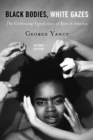 Black Bodies, White Gazes : The Continuing Significance of Race in America - Book