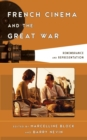 French Cinema and the Great War : Remembrance and Representation - Book