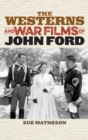The Westerns and War Films of John Ford - Book