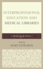 Interprofessional Education and Medical Libraries : Partnering for Success - eBook