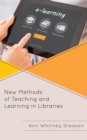 New Methods of Teaching and Learning in Libraries - Book