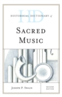 Historical Dictionary of Sacred Music - Book