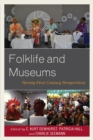 Folklife and Museums : Twenty-First Century Perspectives - Book