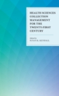 Health Sciences Collection Management for the Twenty-First Century - Book