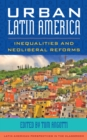Urban Latin America : Inequalities and Neoliberal Reforms - Book