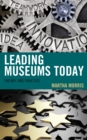 Leading Museums Today : Theory and Practice - Book