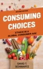 Consuming Choices : Ethics in a Global Consumer Age - eBook