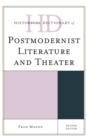 Historical Dictionary of Postmodernist Literature and Theater - Book