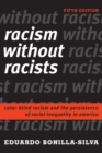 Racism without Racists : Color-Blind Racism and the Persistence of Racial Inequality in America - Book