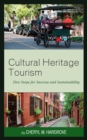 Cultural Heritage Tourism : Five Steps for Success and Sustainability - Book