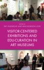 Visitor-Centered Exhibitions and Edu-Curation in Art Museums - eBook