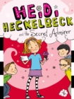 Heidi Heckelbeck and the Secret Admirer - eBook