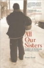 All Our Sisters : Stories of Homeless Women in Canada - Book