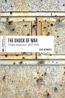 The Shock of War : Civilian Experiences, 1937-1945 - Book