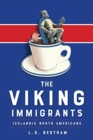 The Viking Immigrants : Icelandic North Americans - Book