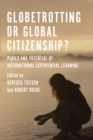 Globetrotting or Global Citizenship? : Perils and Potential of International Experiential Learning - eBook