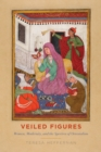 Veiled Figures : Women, Modernity, and the Spectres of Orientalism - eBook
