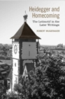 Heidegger and Homecoming : The Leitmotif in the Later Writings - Book
